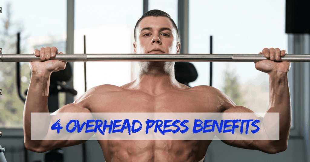 4 Overhead Press Benefits