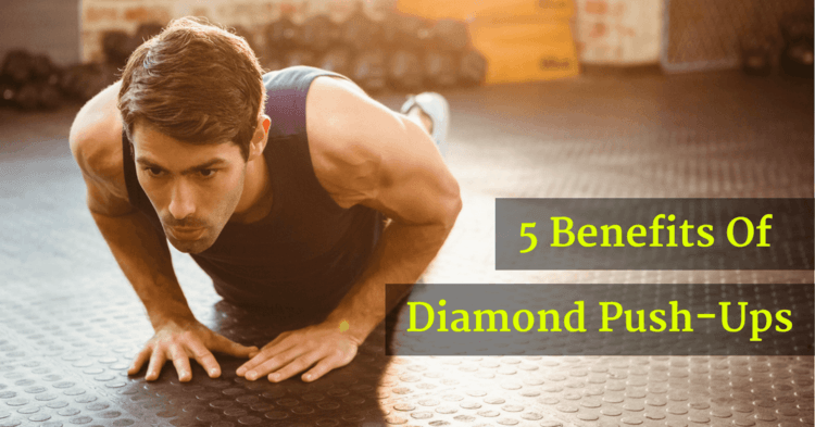 5 Diamond Push-ups Benefits