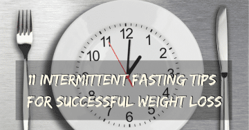 Top 11 Intermittent Fasting Tips