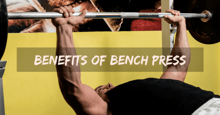 Benefits of bench press