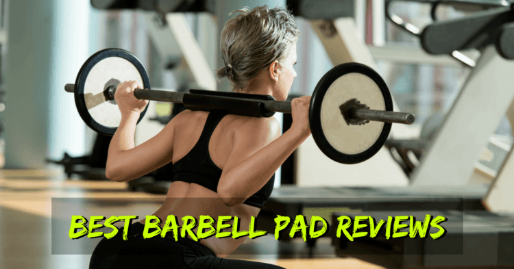 Best Barbell Pad Reviews