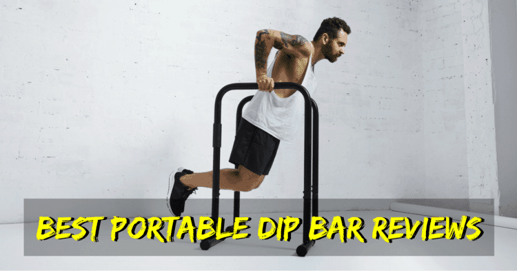 Best Portable Dip Bar Reviews