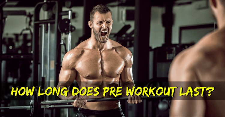 How Long Does Pre Workout Last