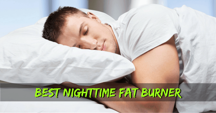 best nighttime fat burner reviews