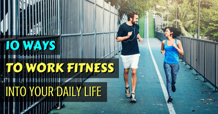 work-fitness-into-daily-life