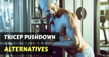 tricep pushdown alternatives