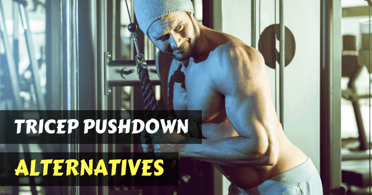 tricep-pushdown-alternatives