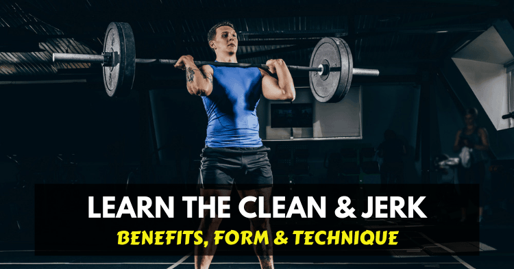 clean and jerk benefits & technique