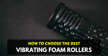 best vibrating foam rollers