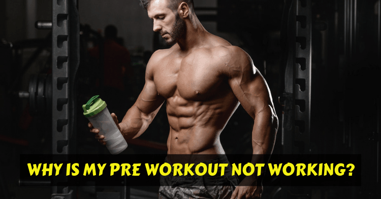 Why My Pre Workout Isn't Working