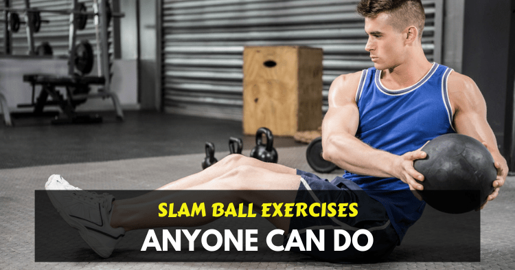 slam ball exercises
