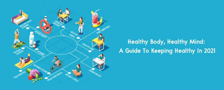 1. Healthy Body, Healthy Mind A Guide To Keeping Healthy In 2021-01
