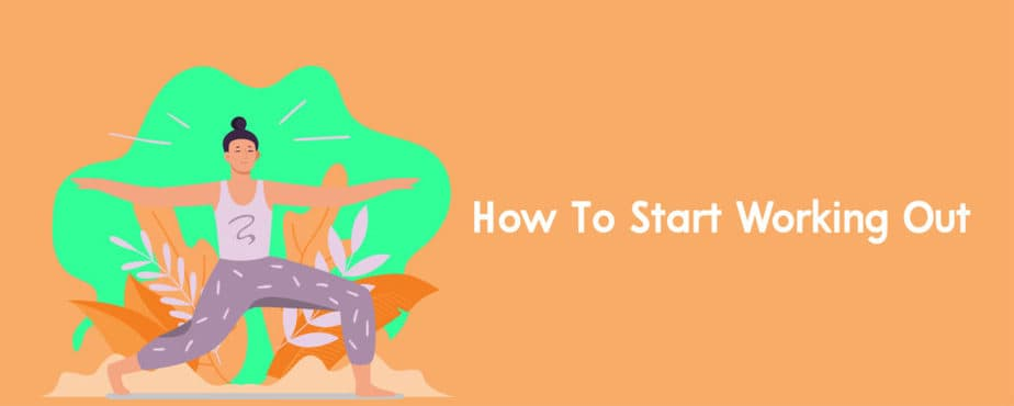 6. How To Start Working Out