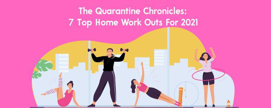 8.-The-Quarantine-Chronicles-7-Top-Home-Work-Outs-For-2021